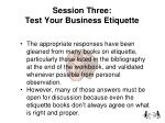session three test your business etiquette