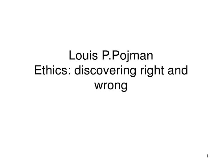 louis p pojman ethics discovering right and wrong n.