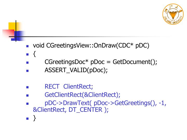 void CGreetingsView::OnDraw(CDC* pDC)