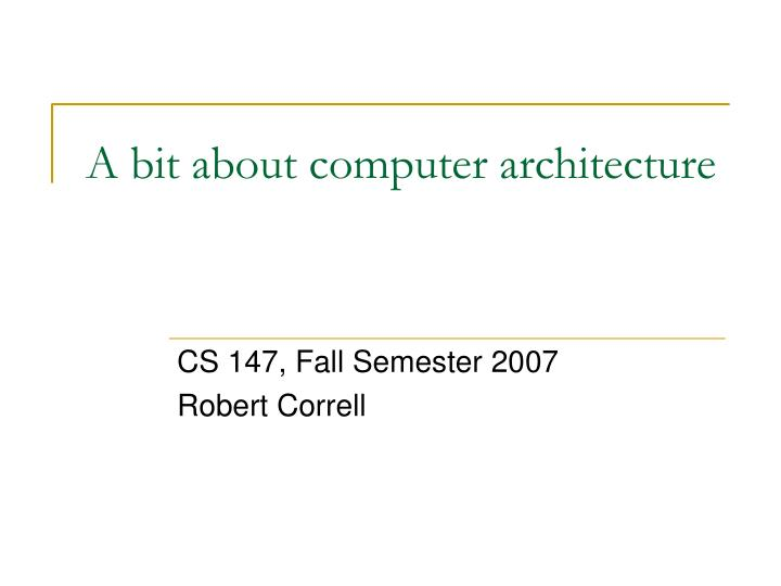 a bit about computer architecture n.
