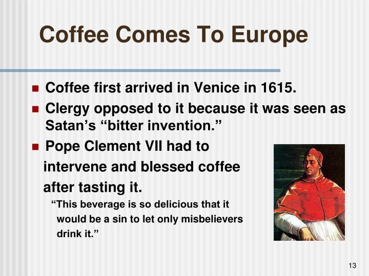 Coffee Comes To Europe