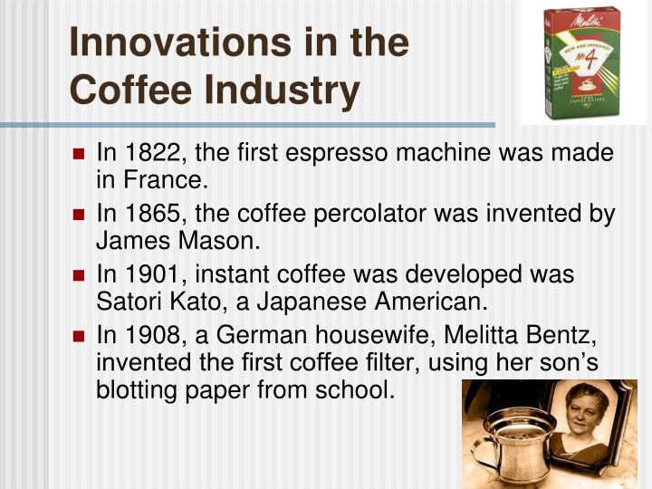 Innovations in the Coffee Industry