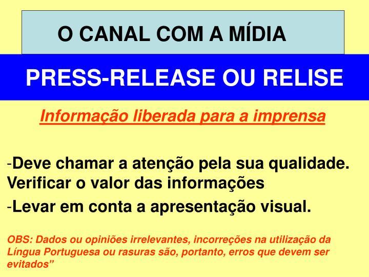 O CANAL COM A MÍDIA