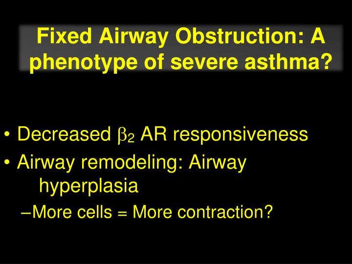 Fixed Airway Obstruction: A phenotype of severe asthma?