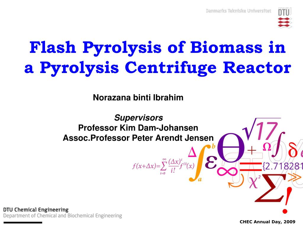 PPT - Flash Pyrolysis of Biomass in a Pyrolysis Centrifuge