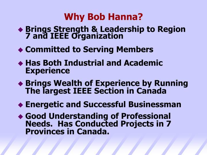 Why Bob Hanna?