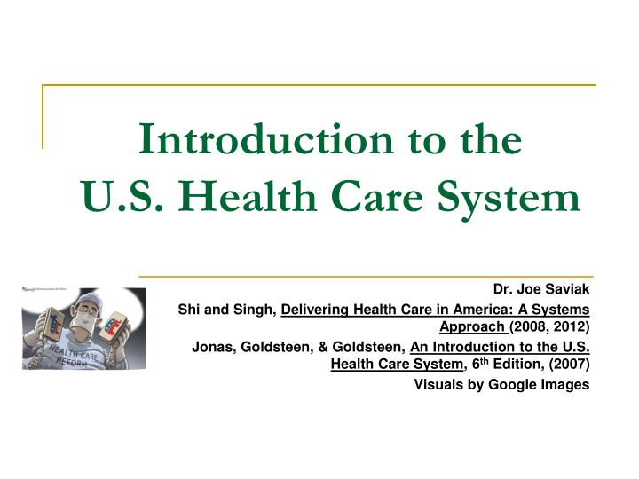 introduction to health care system An introduction to health systems an overview of the philippine health care system and health systems thinking 1 an introduction to health systems an overview of the philippine health care system and health systems thinking paolo victor n medina, md assistant professor for community medicine university of the.