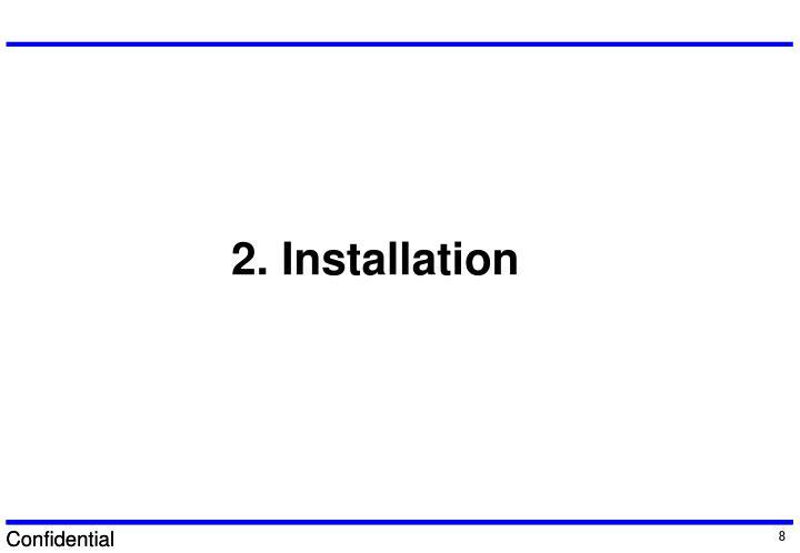 2. Installation