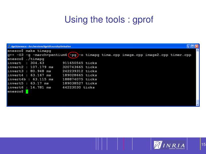 Using the tools : gprof