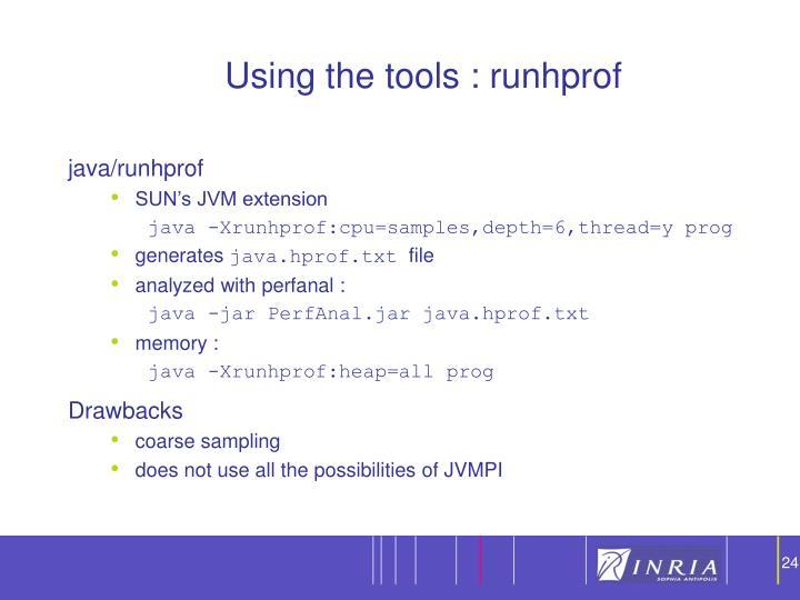 Using the tools : runhprof