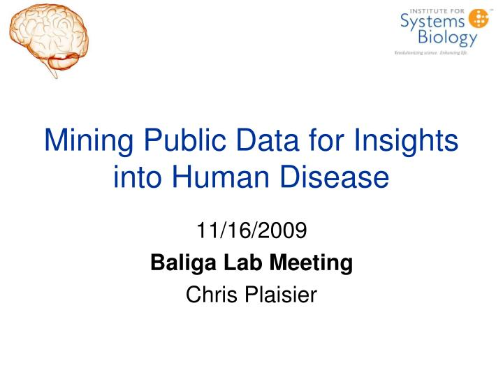 mining public data for insights into human disease n.