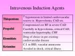 intravenous induction agents1