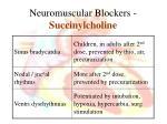 neuromuscular blockers succinylcholine1