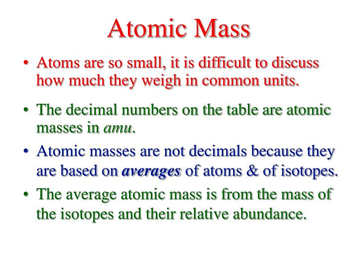 Ppt chapter 3 stoichiometry 31 amp 32 atomic masses 33 the atoms are so small it is difficult to discuss how much they weigh in common units the decimal numbers on the table urtaz Images