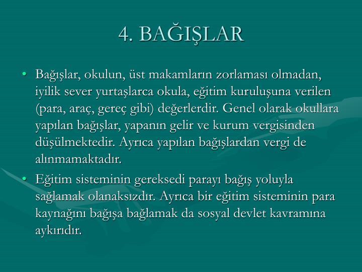 4. BAĞIŞLAR