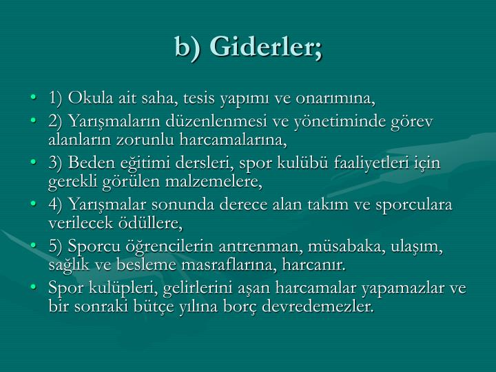 b) Giderler;