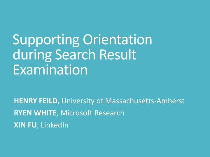 supporting orientation during search result examination n.