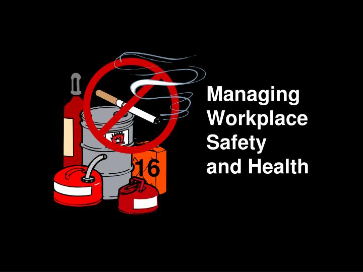 managing workplace safety and health n.