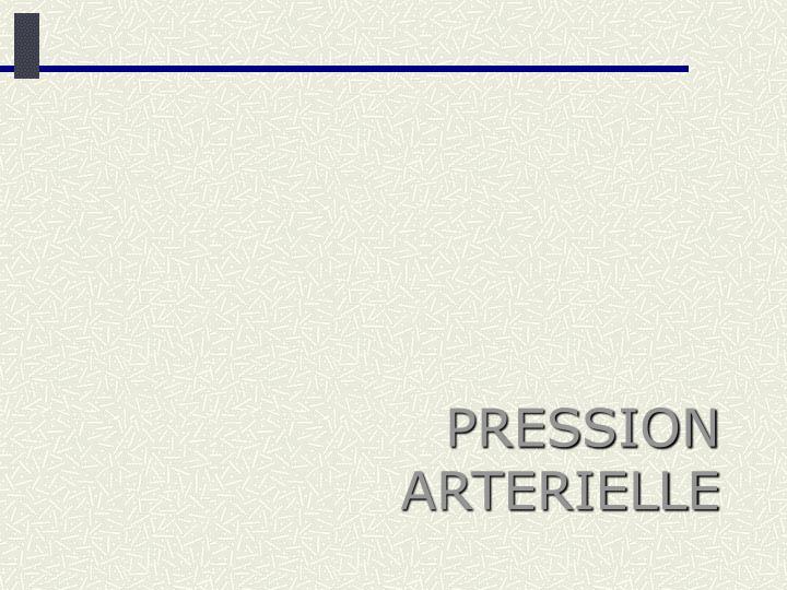 PRESSION ARTERIELLE