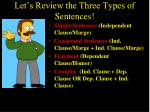 let s review the three types of sentences