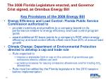 the 2008 florida legislature enacted and governor crist signed an omnibus energy bill