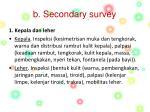 b secondary survey