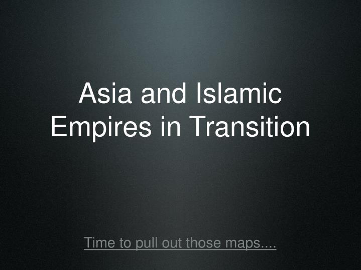 asia and islamic empires in transition n.