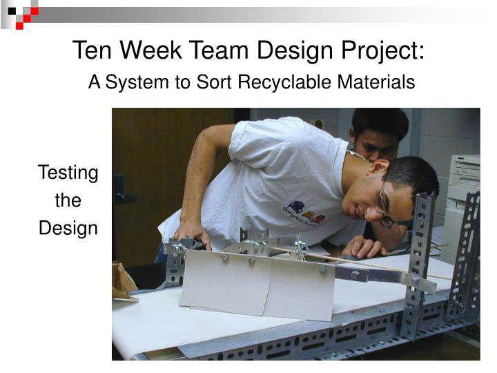 Ten Week Team Design Project: