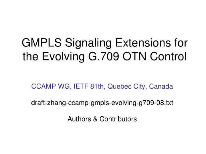 gmpls signaling extensions for the evolving g 709 otn control