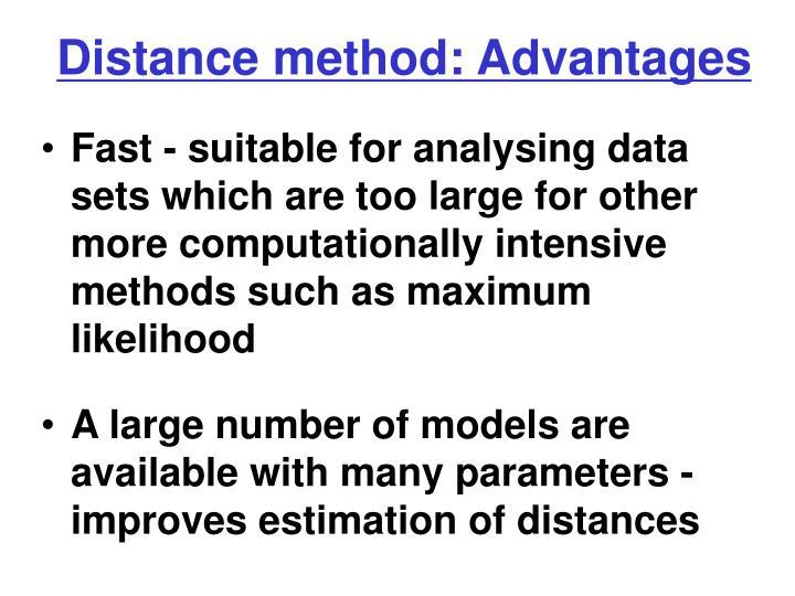 Distance method: Advantages