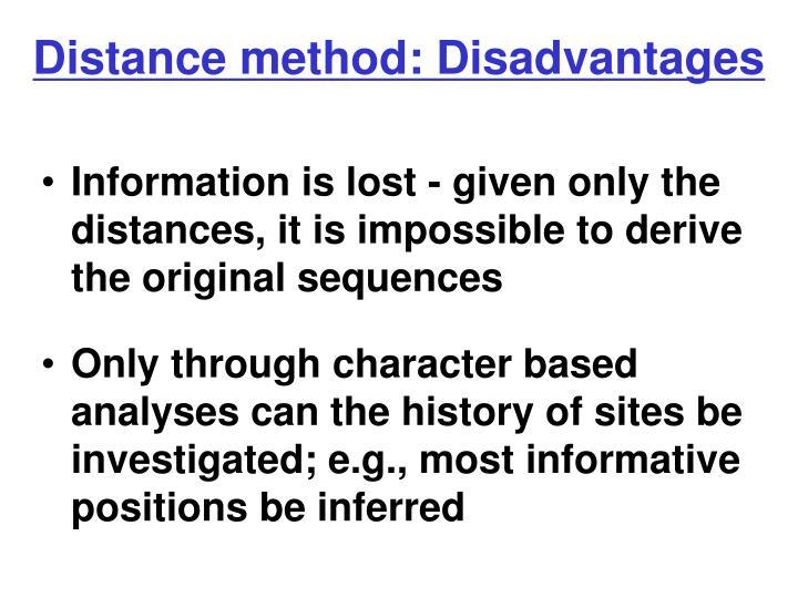 Distance method: Disadvantages
