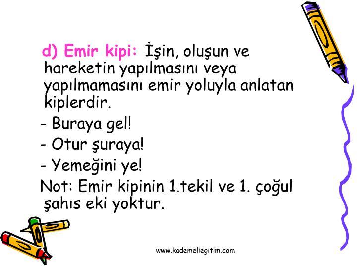 d) Emir kipi: