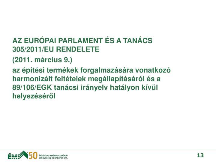 AZ EURÓPAI PARLAMENT ÉS A TANÁCS 305/2011/EU RENDELETE
