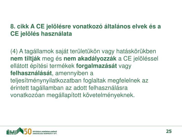 8. cikk A CE jelölésre vonatkozó általános elvek és a CE jelölés használata