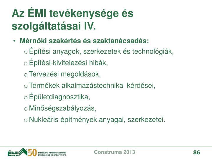 Az ÉMI tevékenysége és szolgáltatásai IV.