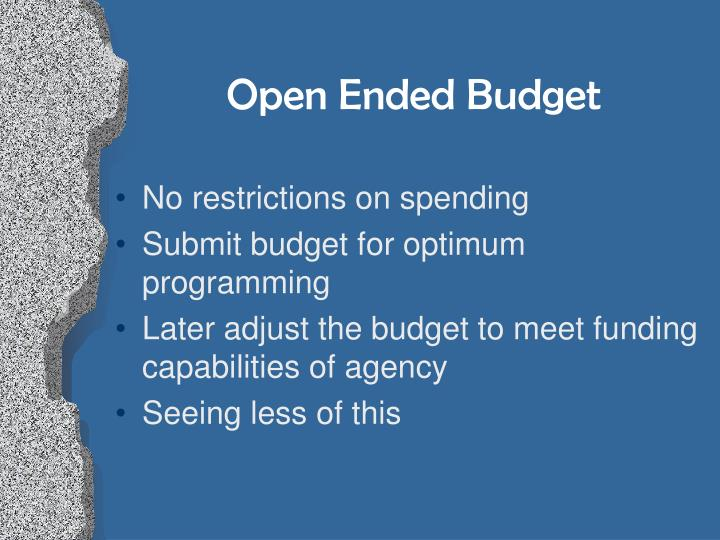 Open Ended Budget