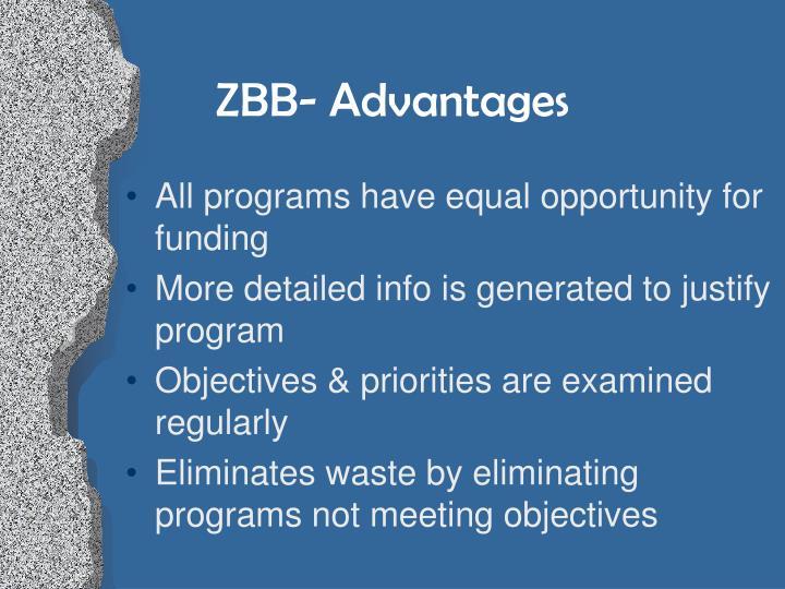 ZBB- Advantages