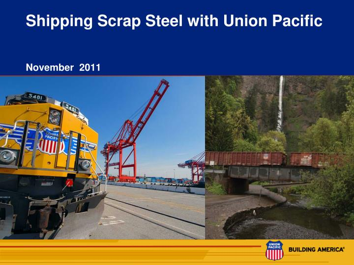 Shipping scrap steel with union pacific