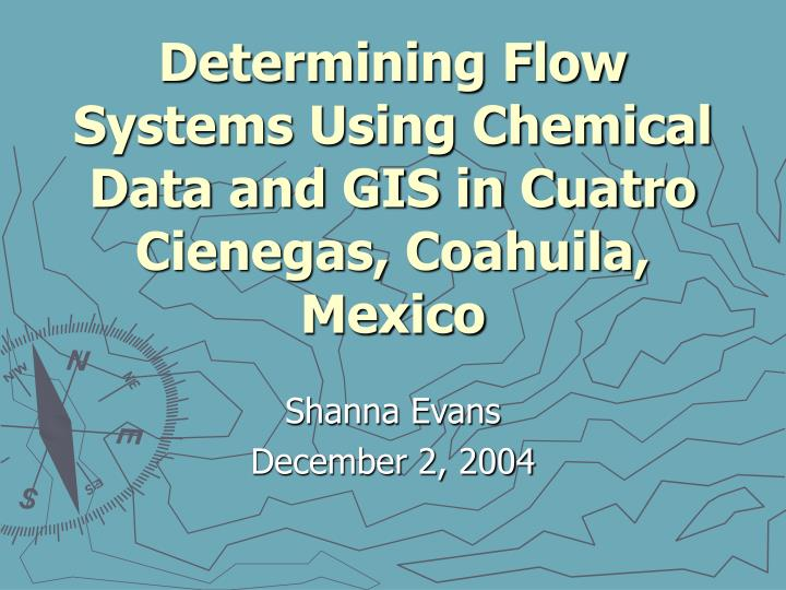 Determining flow systems using chemical data and gis in cuatro cienegas coahuila mexico