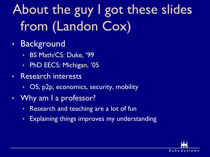 About the guy i got these slides from landon cox