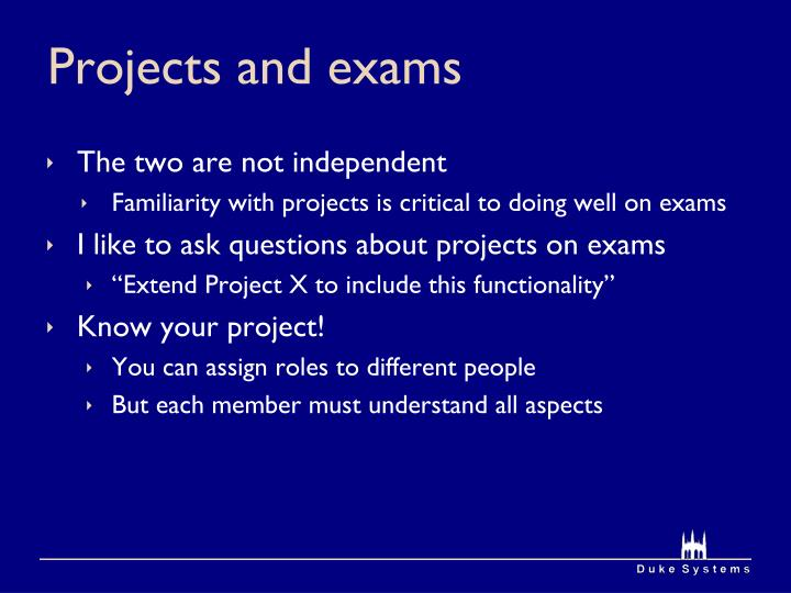 Projects and exams
