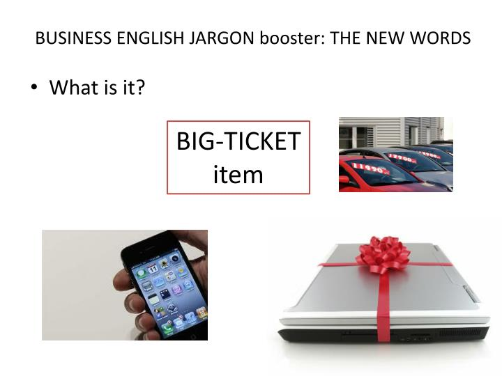 BUSINESS ENGLISH JARGON booster: THE NEW WORDS