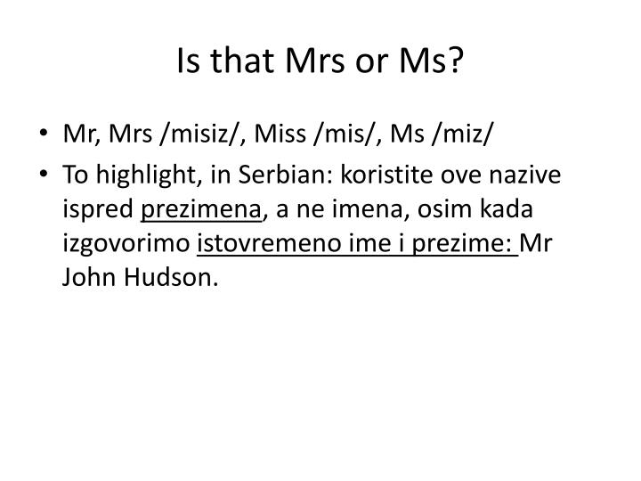 Is that Mrs or Ms?
