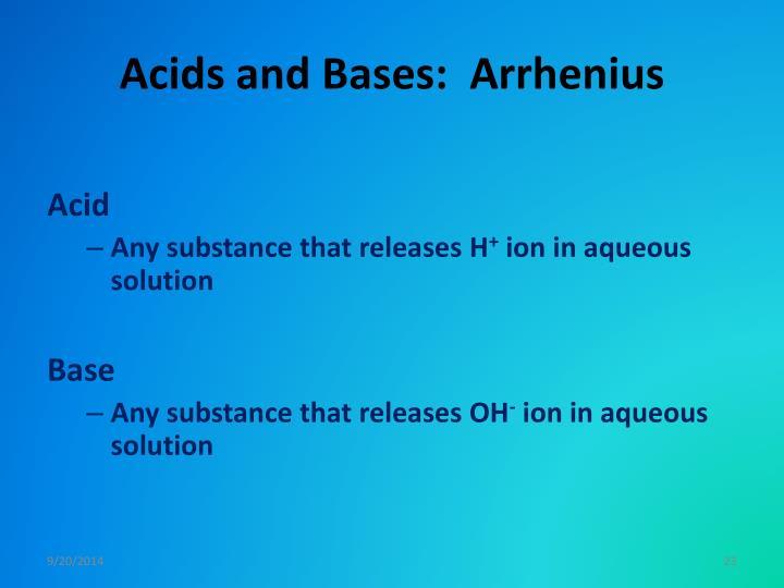 Acids and Bases:  Arrhenius