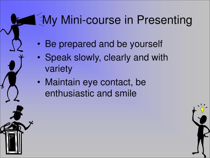 My Mini-course in Presenting
