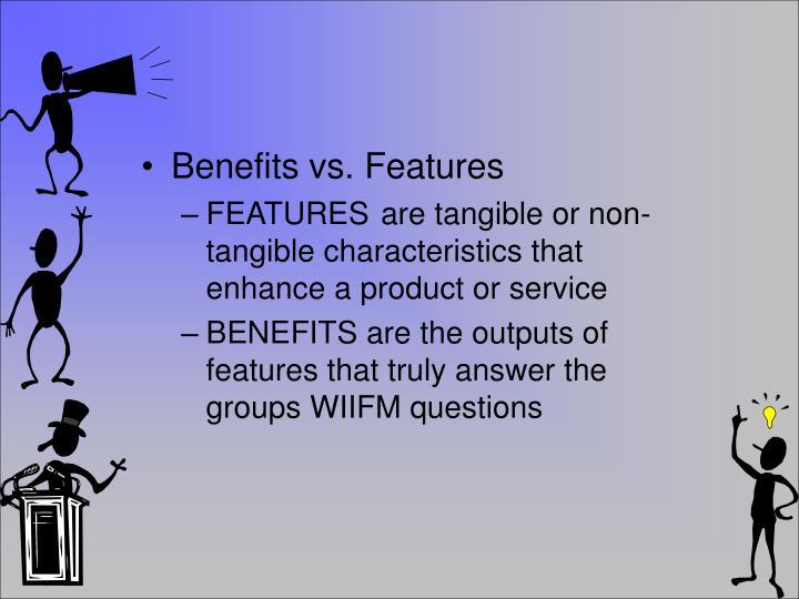 Benefits vs. Features