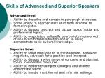 skills of advanced and superior speakers
