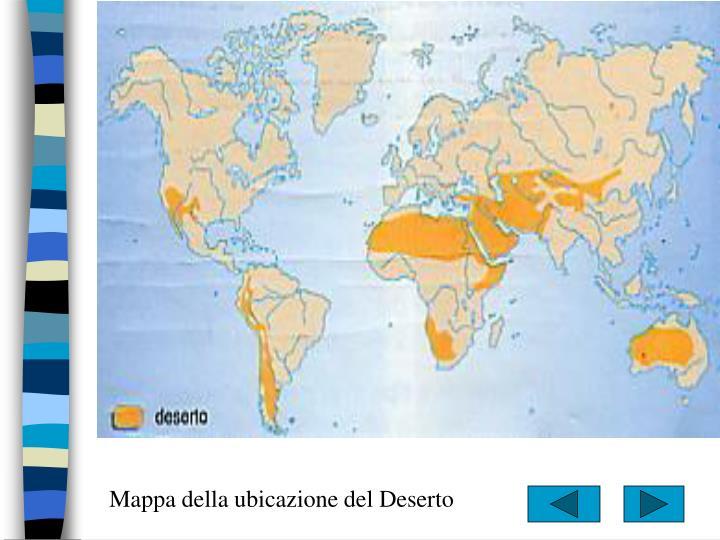 Mappa della ubicazione del Deserto