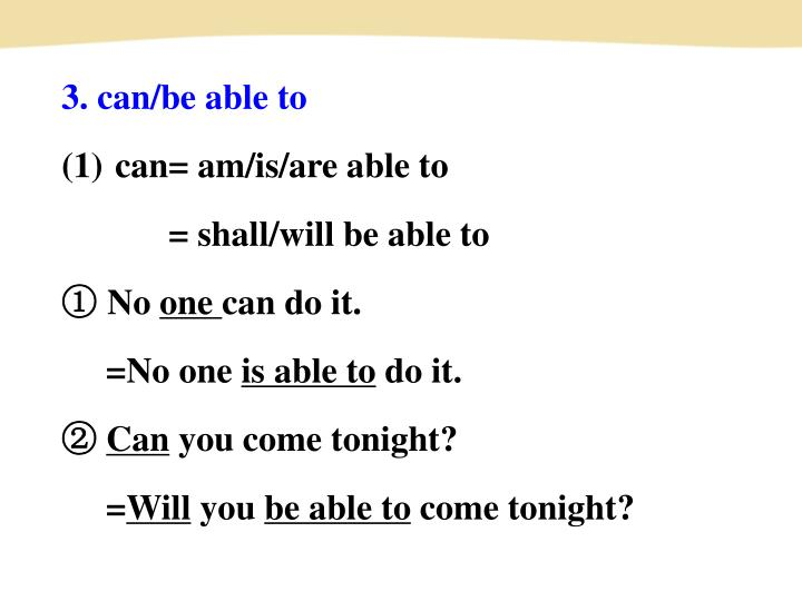 3. can/be able to