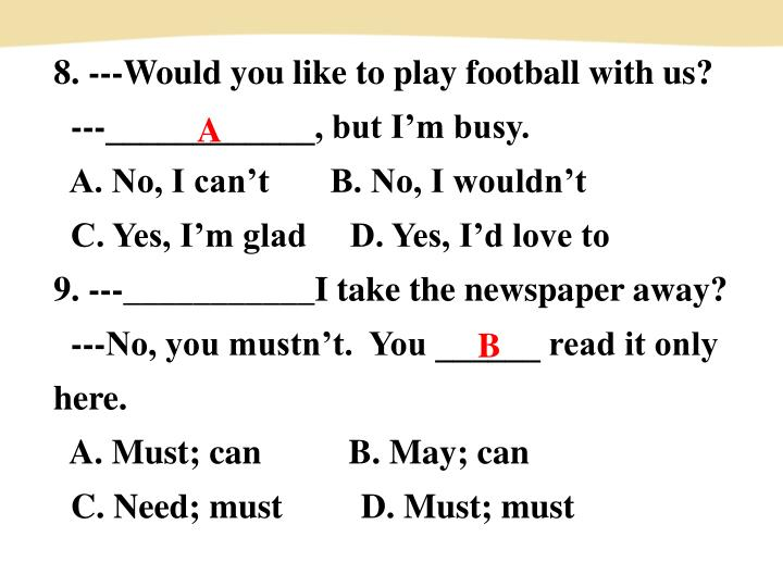 8. ---Would you like to play football with us?